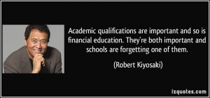 are important and so is financial education. They're both important ...