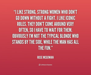 quote-Rose-McGowan-i-like-strong-strong-women-who-dont-203237_1.png