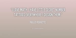 quote-Pauley-Perrette-i-love-math-i-have-little-secret-205990_1.png