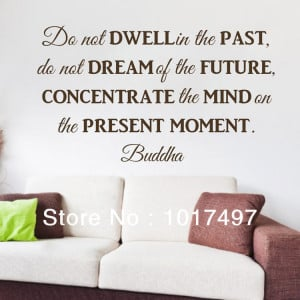 ... -not-dwell-in-the-past-buddha-Philosophy-quotes-wall-decor-decals.jpg