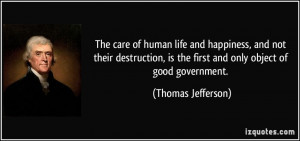 The care of human life and happiness, and not their destruction, is ...