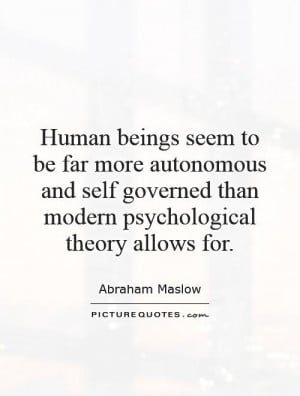 ... governed than modern psychological theory allows for Picture Quote #1