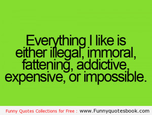 Everything what i want is illegal – Funny quotes
