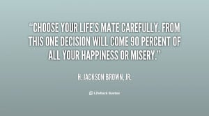 ://quotes.lifehack.org/media/quotes/quote-H.-Jackson-Brown-Jr.-choose ...