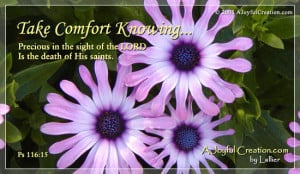 Take Comfort Knowing Precious In The Sight Of The Lord Is The Death Of ...