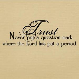 Trust Him always.