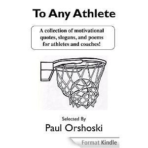 ... Quotes, Slogans, and Poems for Athletes and Coaches! (English Edition
