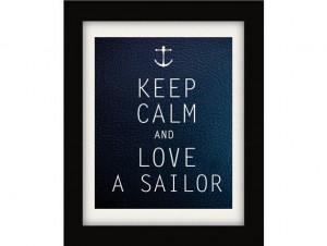 Keep Calm and Love a Sailor Nautical Print by NauticalDecorShop, $12 ...