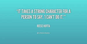 quote-Reese-Hoffa-it-takes-a-strong-character-for-a-229025.png