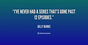 Quotes Billy Burke Quotes Chris Hadfield Quotes Chris Hughes Quotes
