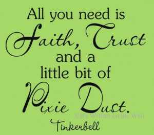 Tinkerbell Quote Walt Disney-All you need is a little pixie dust Vinyl ...