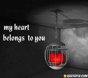 my heart belongs to you quotes