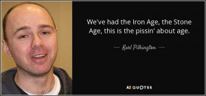 Karl Pilkington Quotes