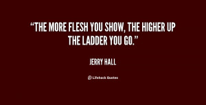 """The more flesh you show, the higher up the ladder you go."""""""