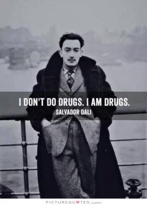 Drug Quotes Salvador Dali Quotes Drugs Quotes