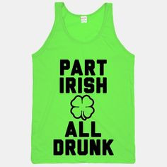 Part Irish All Drunk #stpatricksday #irish #green #beer #drinking # ...