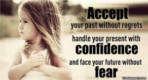 Past Quote: Accept your past without regrets, handle your...