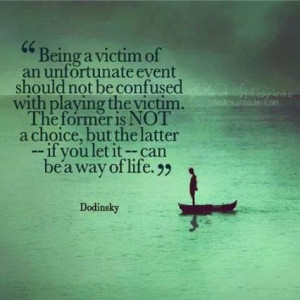should not be confused with playing the victim. the former is NOT ...