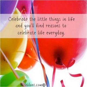 quote celebrate the little things in life