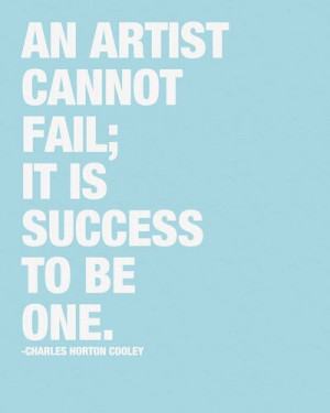 ... fail; It is a success to be one' -Charles Horton Cooley via Society6