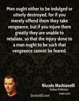 ... injury done to a man ought to be such that vengeance cannot be feared