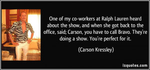 More Carson Kressley Quotes