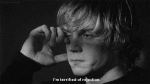 terrified of rejection