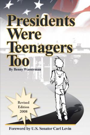 Presidents Were Teenagers Too