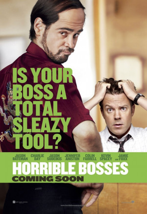 Horrible Bosses - Beware!!