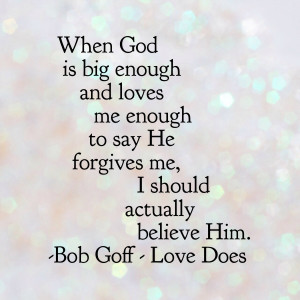 love does quotes bob goff bob goff i used to be afraid