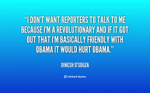 quote-Dinesh-DSouza-i-dont-want-reporters-to-talk-to-10420.png