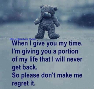 life quotes i give you my time life quotes i give you my time