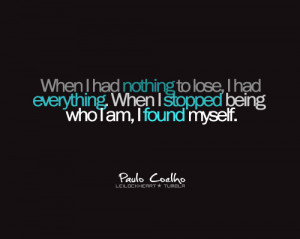 found, i am, paulo coelho, quote, text, wisdom