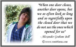 When one door closes, another door opens, but we so often look so long ...