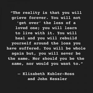 Kubler-Ross Quote ~