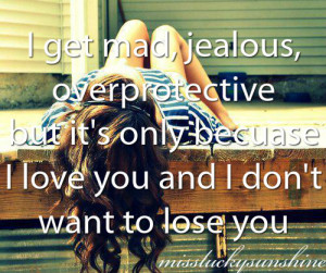 love you # i don t want to lose you # jealous # lose you # love #