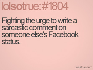 Fighting the urge to write a sarcastic comment on someone else's ...