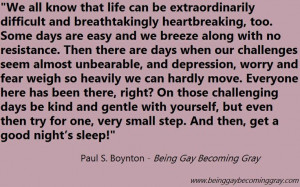 ... quotes https://www.facebook.com/pages/Being-Gay-Becoming-Gray