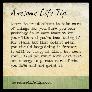 Awesome Life Tip - Learn to trust others