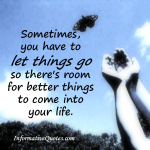 Sometimes, you have to let things go
