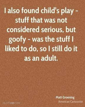 matt-groening-matt-groening-i-also-found-childs-play-stuff-that-was ...