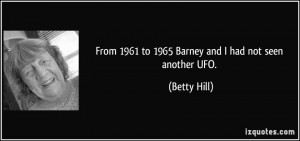 More Betty Hill Quotes