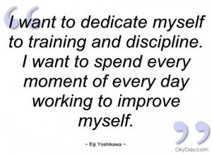 want to dedicate myself to training and eiji yoshikawa