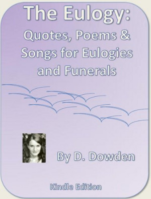 The Eulogy: Poems, Quotes, and Songs for Eulogies and Funerals