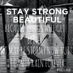Stay Strong And Beautiful ...