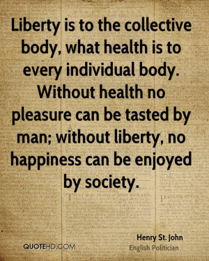 body, what health is to every individual body. Without health ...