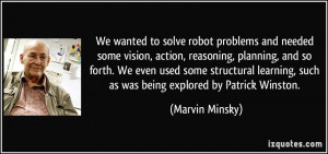 We wanted to solve robot problems and needed some vision, action ...