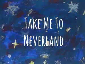 Take Me To Neverland Galaxy Take me to neverland