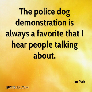 ... Dog Demonstration Is Always A Favorite That I Hear People Talking