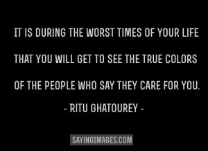 ll See The True Colors Of The People Who Say They Care For You: Quote ...
